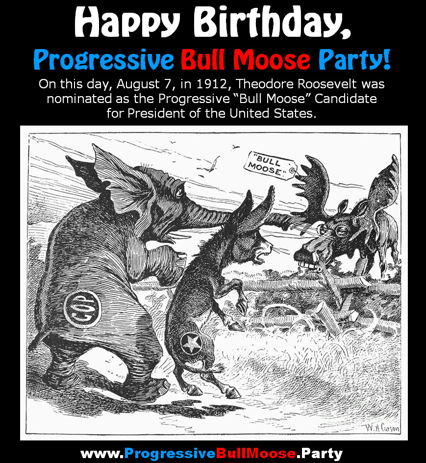 Happy-Birthday-Progressive-Bull-Moose-Party_Theodore-Roosevelt_Johnny-Welch